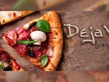 Пицария в София | Deja vu